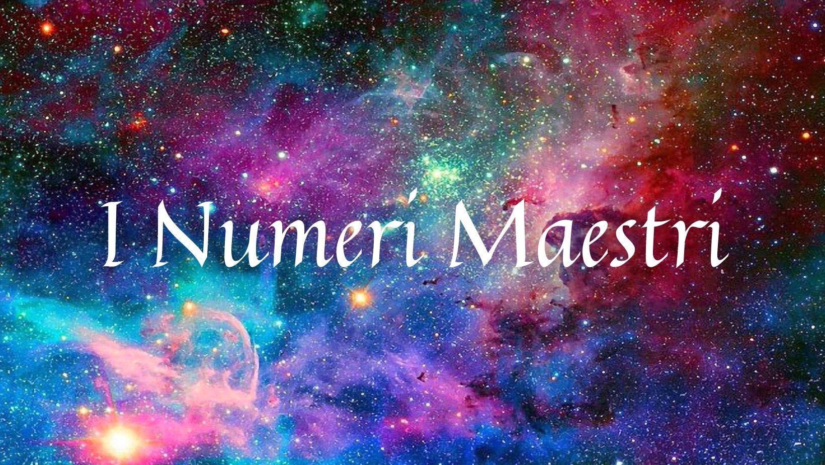 Numerologia: I Numeri Maestri